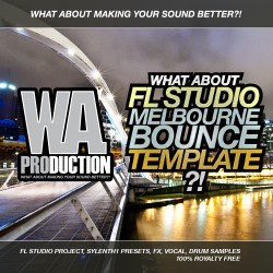 What About: FL Studio Melbourne Bounce Template